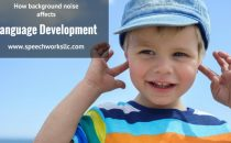 Learn how background noise affects language development