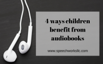Learn how children benefit from audiobooks