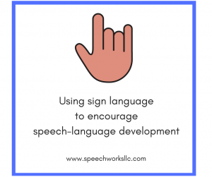 How sign language supports speech-language development