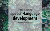 3 tips for speech-language development