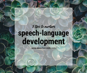 3 techniques to support speech-language development