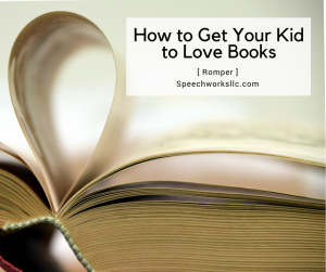 How to get your kid to love books [Romper]