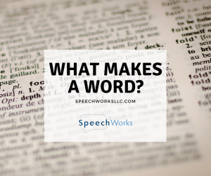 What Makes A Word
