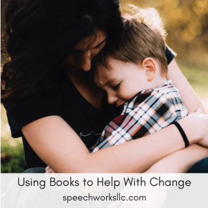 Using Books to Help With Change