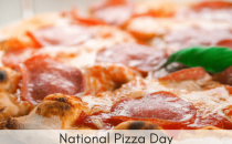 National Pizza Day February 9th |